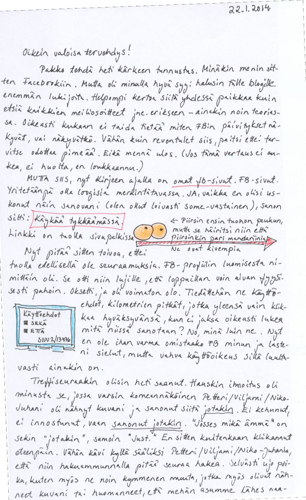 Kirje, jossa kerron uudesta Kirjeen aika - Facebook-sivusta ja kerron, mitä Facebookiin menosta seurasi, sekä pohdin teknisen sanaston päivitystahtia