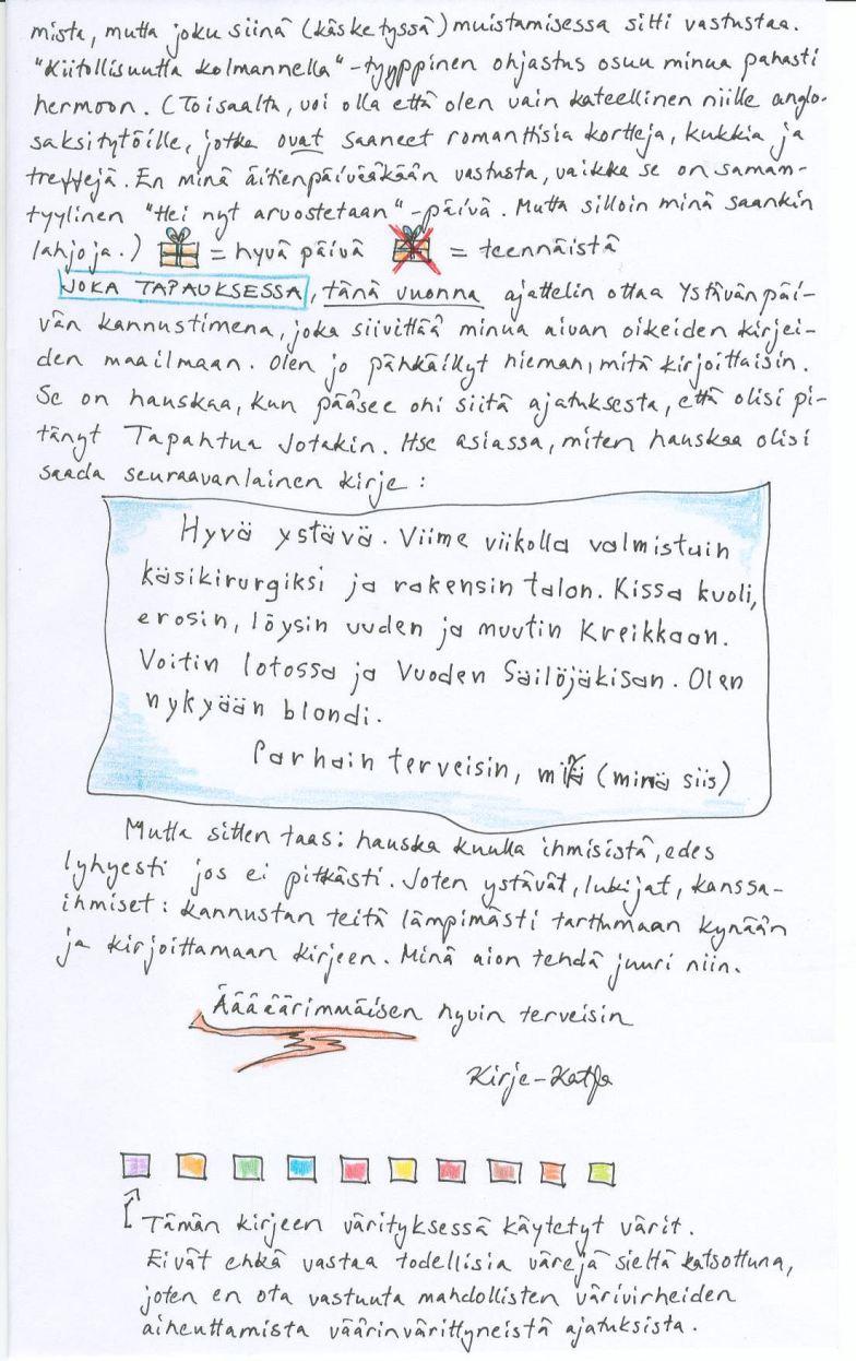 Kirje 10.2.2014 sivu 2, jolla pohdin syitä siihe, miksi en lämpene Ystävänpäivälle ja pohdin kirjeen kirjoittamisen aihevalintoja: ei tarvitse olla tapahtunut paljon, että voi kirjoittaa kirjeen