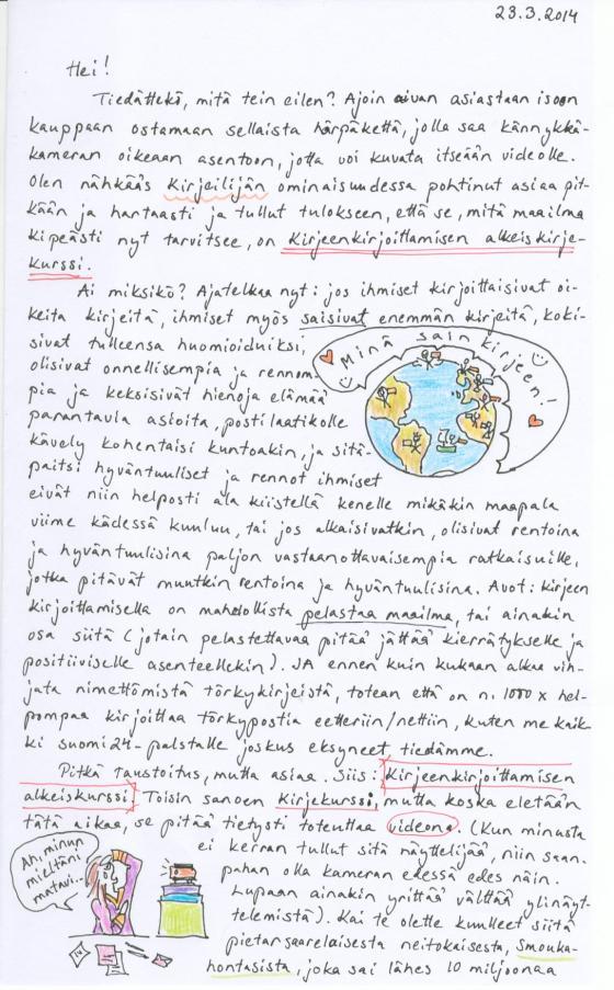 Kirje 23.3.2014 ensimmäinen sivu, jossa kerron tulevasta Kirjeenkirjoittamisen alkeiskurssivideosta ja kerron, miten kirjeenkirjoittaminen voi pelastaa maailman