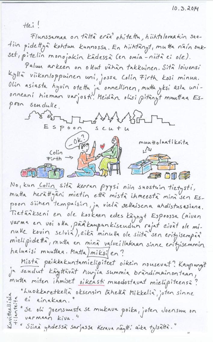 Kirje10.3.2014, jossa kerron miten Colin Firth kosi minua unessa ja pohdin, miten mielivaltaisesti ihmiset muodostavat mielipiteitä paikkakunnista