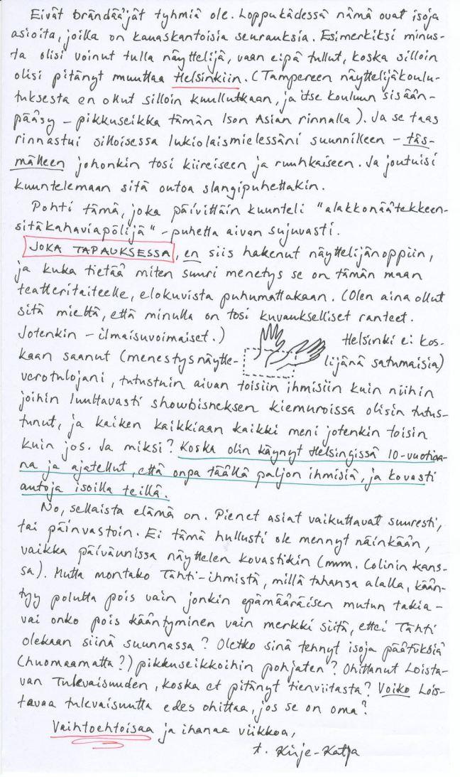 Kirje10.3.2014 2. sivu, jossa kerron miksi minusta ei tullut näyttelijää, koska en halunnut muuttaa Helsinkiin ja pohdin, mitä seurauksia tällä on ollut