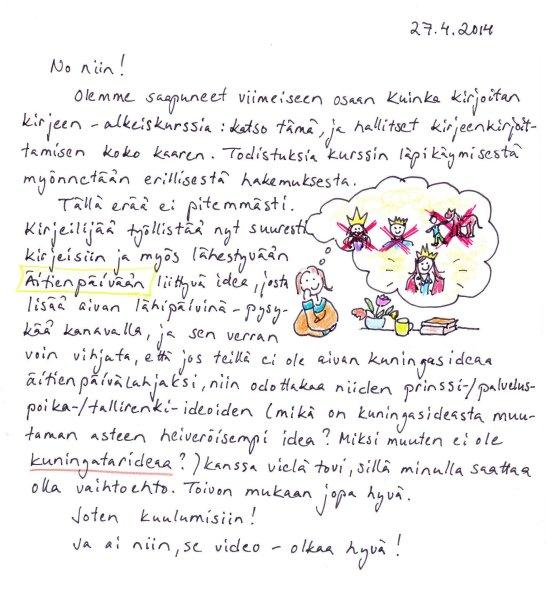 Kirje 27.4.2014, jossa kerron kolmannen osa videokurssista Kuinka kirjoitan kirjeen valmistuneen, ja lupaan palata äitienpäivään liittyvän idean kanssa pian asiaan