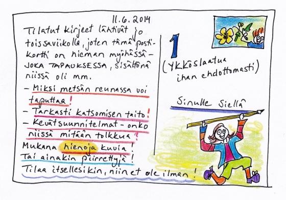 Postikortti 11.6.2014, jossa kerron tilaajille lähteneestä kirjeestä, jossa käsiteltiin mm. sitä, miksi metsänrajassa voi taputtaa.