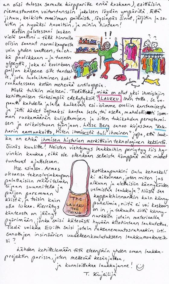 Kirje 7.3.2014 Sivu2, jossa pohdin kirpputorisaalistamisen vertautuvuutta luolamiesaikoihin, kerron, miten merkittävässä roolissa laukku on ollut ihmiskunnan historiassa, ja esitän ratkaisuni Oulun uudeksi teknologiamenestykseksi