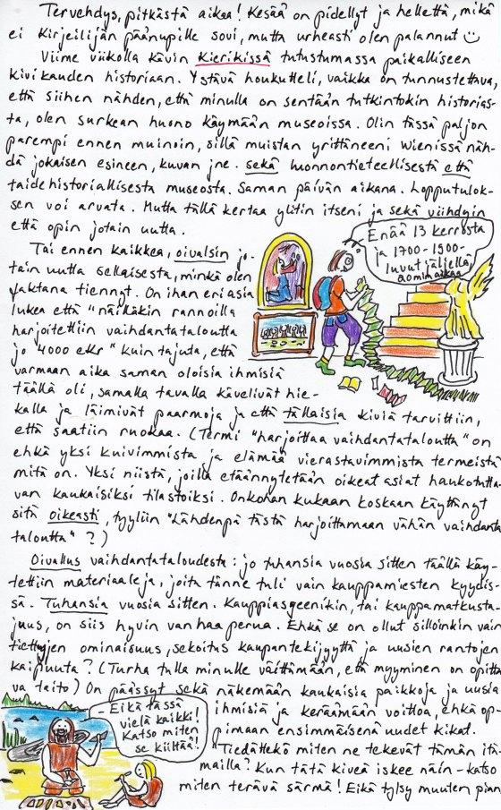 """Kirje 25.7.2014 sivu 1, jossa kerron Kierikin vierailusta ja tutustumisesta kivikautiseen esihistoriaan, tuomitsen termin """"harjoittaa vaihdantataloutta"""" sekä pohdin kauppiasgeenin syntyä"""