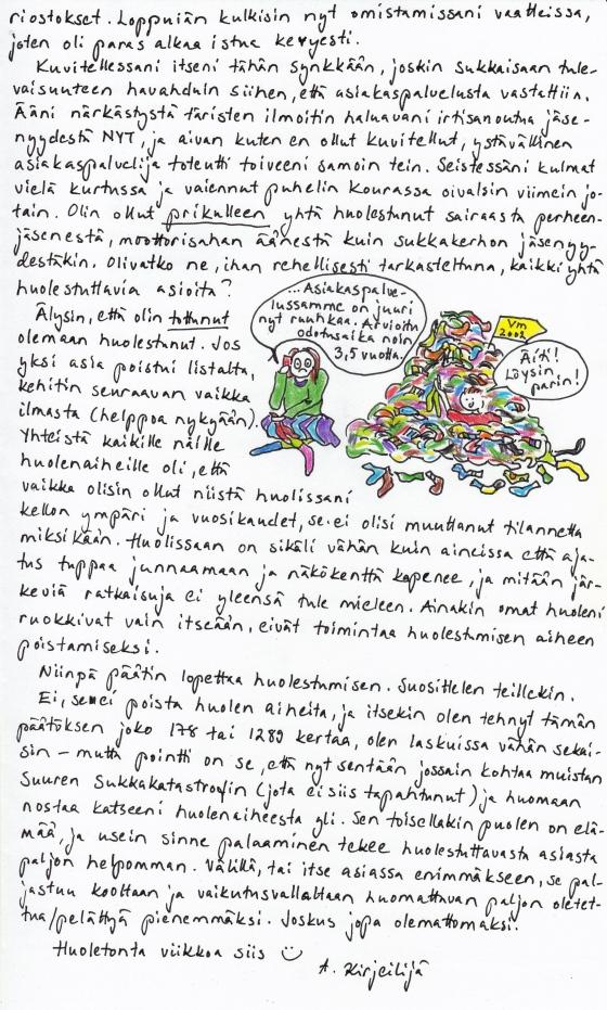 Kirje 24.8.2014 Sivu 2, jolla kerron miten päädyin päättämään olla huolestumatta, koska huolestumisen vaikutusmahdollisuudet ovat rajatut ja ankeat