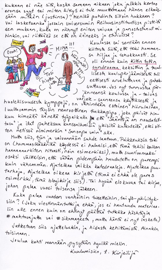 Kirje 23.11.2014 Sivu 2, jossa pohdin mm. onko Universumin Reiluusinstituutti toiminnassa ja jos sittenkin käyttäisi enemmän aikaa moneen asiaan
