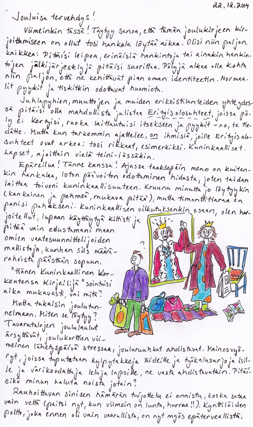 Kirje 22.12.2014 sivu 1, jossa haaveilen kuninkaalliseksi pääsystä sekä pohdin, miten joulumielen saavuttaa